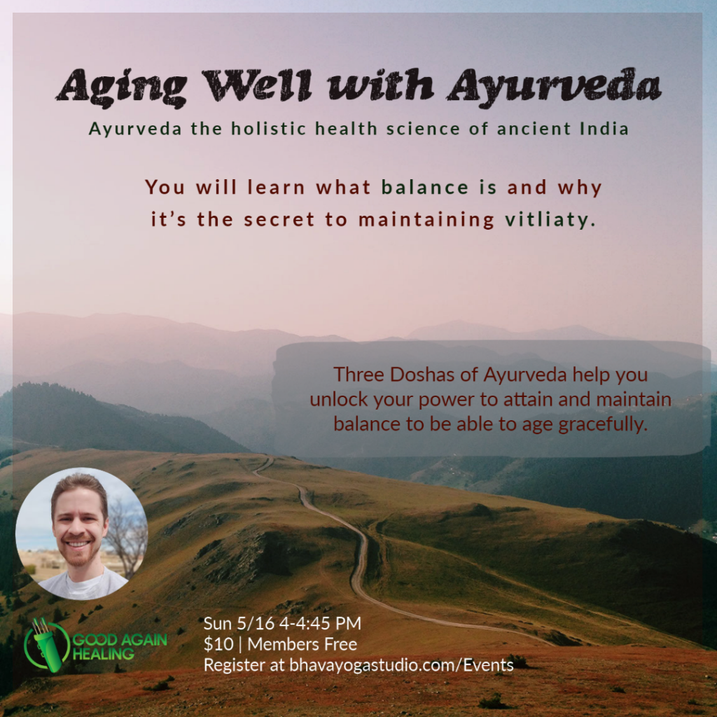 Aging Well w/ Ayurveda